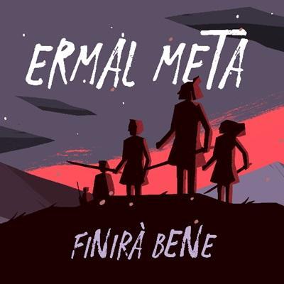 Ermal Meta - Finirà bene