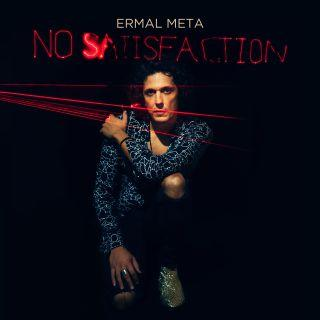 Ermal Meta - No Satisfaction