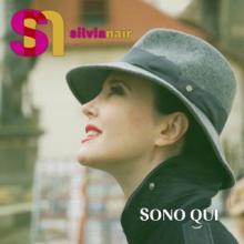 Silvia Nair - Sono qui