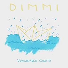 Vincenzo Cairo - Dimmi