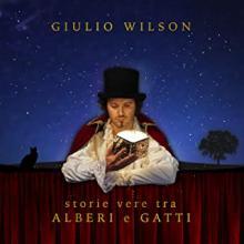 Giulio Wilson - I ricordi