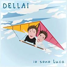 Dellai - Io sono Luca